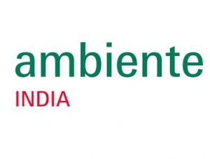 Ambiente India 2019 @ NSIC Exhibition Grounds